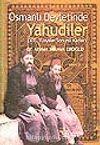 Osmanlı Devletinde Yahudiler XIX. Yüzyılın Sonuna Kadar