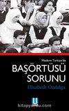 Modern Türkiye'nin Başörtüsü Sorunu