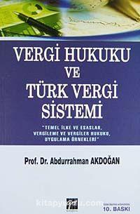 Vergi Hukuku ve Türk Vergi Sistemi / Prof. Dr. Abdurrahman Akdoğan