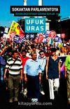 Sokaktan Parlementoya & Özgürlükçü Siyaset İçin Notlar