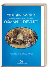 Yokuşun Başında Naima'ya Göre XVII. Yüzyılda Osmanlı Devleti