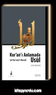 Kur'an'ı Anlamada Usul / Kur'anü'l Mecid