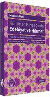 Kültürler Kavşağında Edebiyat ve Hikmet & Arap, Fars ve Batı Edebiyatından Tercümeler