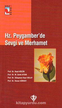 Hz. Peygamber'de Sevgi ve Merhamet