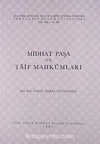 Midhat Paşa ve Taif Mahkumları - Ord. Prof. İsmail Hakkı Uzunçarşılı pdf epub