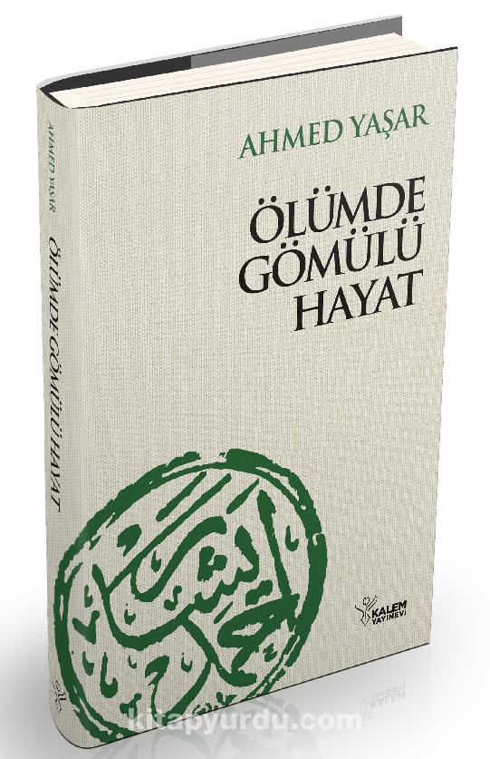 Ölümde Gömülü Hayat - Ahmet Yaşar Hocaefendi pdf epub