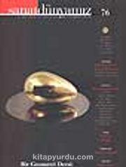 Sanat Dünyamız Üç Aylık Kültür ve Sanat Dergisi (sayı76)