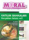 Moral Dergisi Sayı: 32 Temmuz-Ağustos-Eylül Yıl: 7