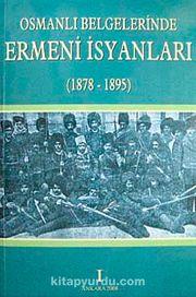 Osmanlı Belgelerinde Ermeni İsyanları 1878-1895 (4 Cilt Takım)