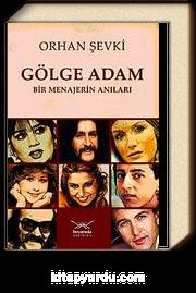 Gölge Adam & Bir Menajerin Anıları