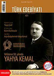 Sayı: 421 / Kasım 2008 / Türk Edebiyatı / Aylık Fikir ve Sanat Dergisi