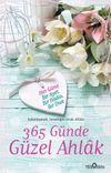 365 Günde Güzel Ahlak &  Her Güne Bir Ayet, Bir Hadis, Bir Dua