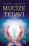 Mucize Tedavi & Reiki Enerji Terapisi
