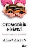 Otomobilin Hikayesi & Hayatımızı Değiştiren Mucize Araç