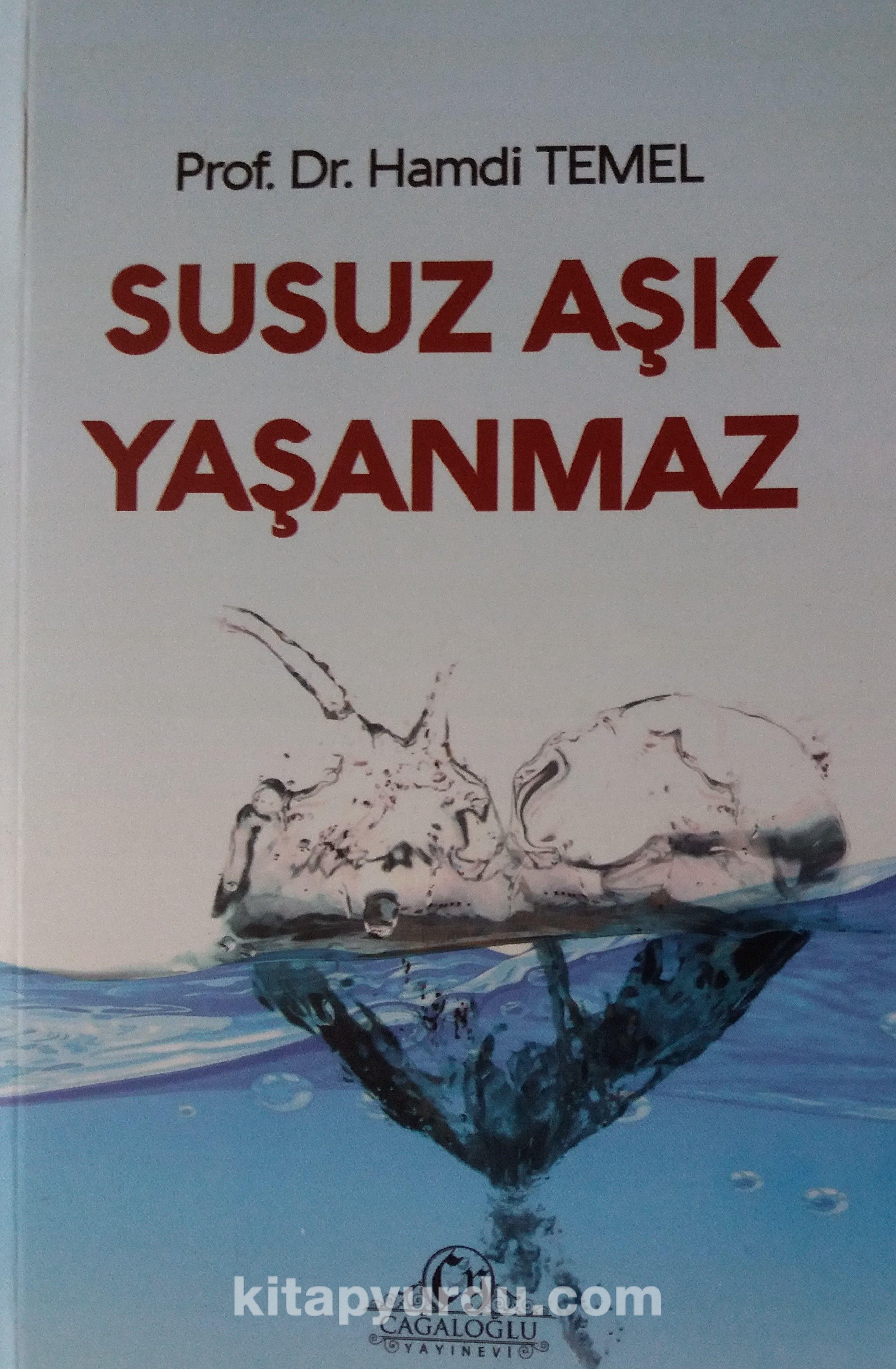 Susuz Aşk Yaşanmaz - Prof. Dr. Hamdi Temel pdf epub