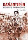 Gaziantep'in Çanakkale Kahramanları
