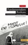 Fundamentalizm Korkusu & Avrupa Mezkezcilik ve İslamcılığın Doğuşu