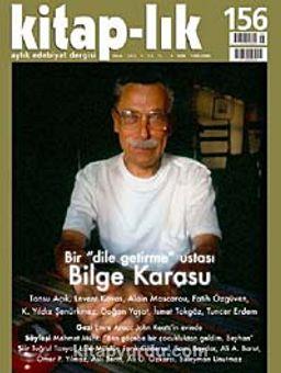 Kitap-lık Sayı:156 Ocak 2012 Bir Dile Getirme Ustası Bilge Karasu