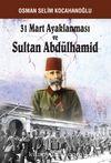 31 Mart Ayaklanması ve Sultan Abdülhamid