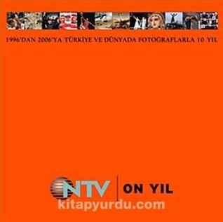 NTV On Yıl (1996'dan 2006'ya) - Kollektif pdf epub