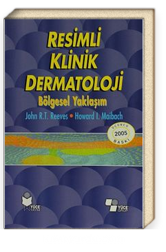 Resimli Klinik Dermatoloji & Bölgesel Yaklaşım
