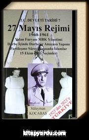 T.C. Devleti Tarihi 7 / 27 Mayıs Rejimi 1960-1961 / Yalan Furyası MBK Yönetimi / Darbe İçinde Darbeler Anayasa Yapımı / Partileşme Süreci Yassıada-İdamlar / 15 Ekim 1961 Seçimleri