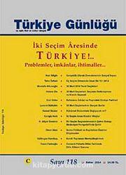 Türkiye Günlüğü Üç Aylık Fikir ve Kültür Dergisi Sayı:118 Bahar 2014
