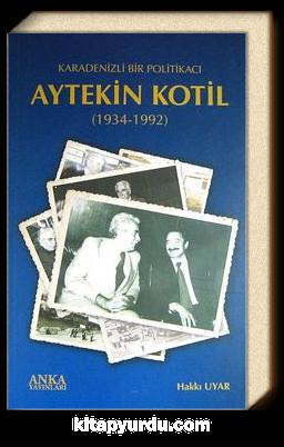 Aytekin Kotil (1934-1992) & Karadenizli Bir Politikacı