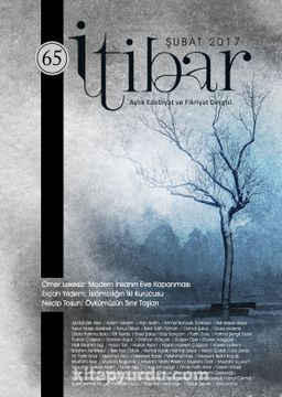 Sayı:65 Şubat 2017 İtibar Edebiyat ve Fikriyat Dergisi