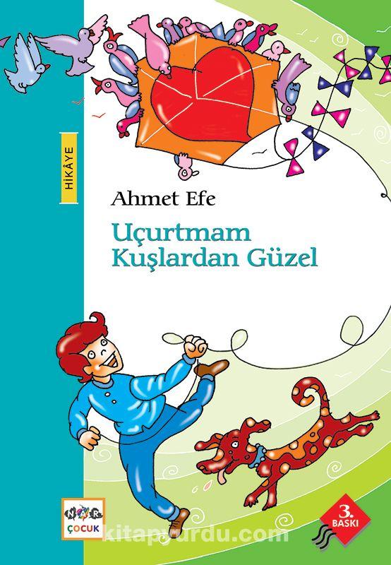 Uçurtmam Kuşlardan Güzel - Ahmet Efe pdf epub