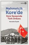 Mehmetçik Kore'de & Kore Savaşında Türk Ordusu