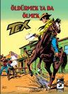 Tex Klasik Seri 29 / Öldürmek ya da Ölmek