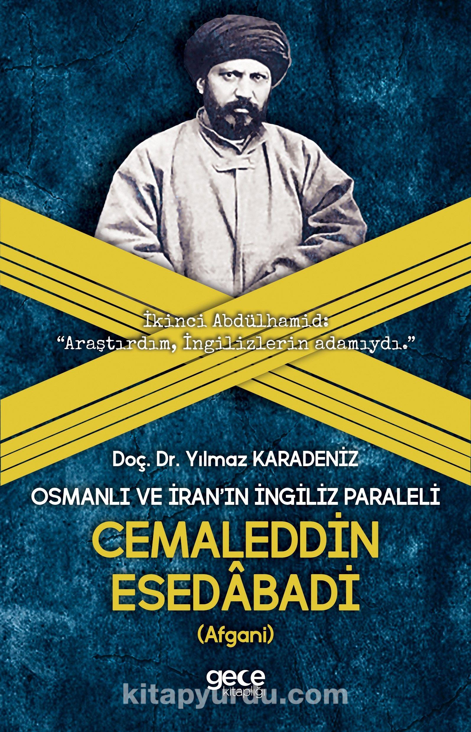 Osmanlı ve İran'ın İngiliz Paraleli Cemalettin Esedabadi (Afgani)