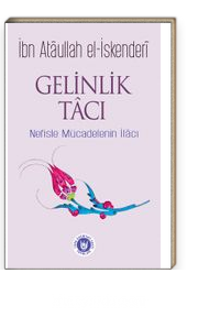 Gelinlik Tacı & Nefisle Mücadelenin İlacı