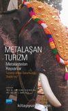 Metaşan Turizm & Metalaştırılan Hayvanlar