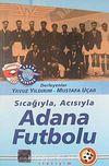 Sıcağıyla Acısıyla Adana Futbolu
