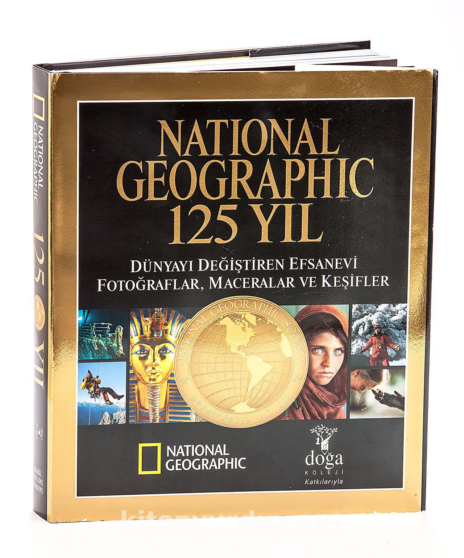 National Geographic 125 YılDünyayı Değiştiren Efsanevi Fotoğraflar, Maceralar ve Keşifler