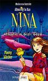 Nina Macerası Sona Eriyor Nina-4 Atlantis'in Gizli Gözü