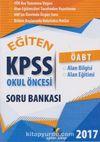 2017 KPSS ÖABT Eğiten Okul Öncesi Soru Bankası