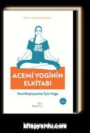 Acemi Yoginin Elkitabı & Yeni Başlayanlar İçin Yoga