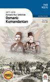 1877-1878 Osmanlı-Rus Seferinde Osmanlı Kumandanları (Eski ve Yeni Harflerle)
