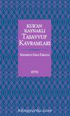 Kur'an Kaynaklı Tasavvuf Kavramları (Ciltli)
