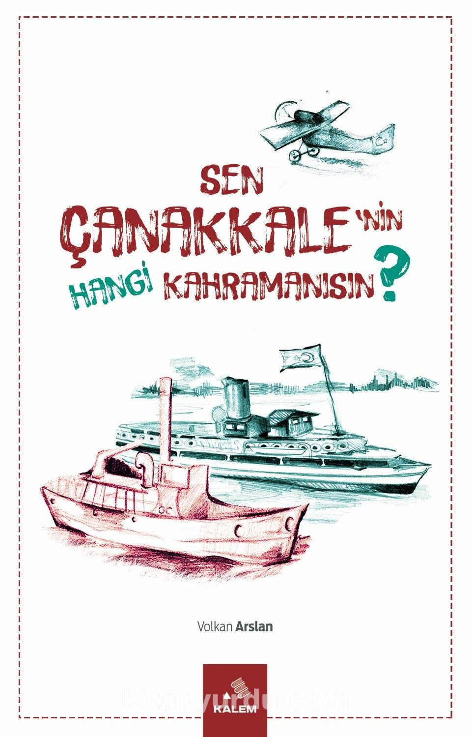 Sen Çanakkale'nin Hangi Kahramanısın?
