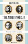 Türk Muhafazakarlığı & Terennüm, Tereddüt, Tahakküm