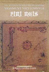 XVI. Yüzyılın Denizci Bilimadamı, Yaşamı ve Yapıtlarıyla Piri Reis  (3 Cilt)