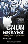 O'nun Hikayesi & Yeni Başlayanlar İçin Atatürk