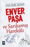Enver Paşa ve Sarıkamış Harekatı