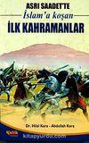 Asrı Saadet'te İslam'a Koşan İlk Kahramanlar