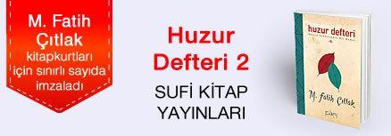 Huzur Defteri 2 (Huzur Defteri Hediyeli). M. Fatih Çıtlak, Kitapkurtları için Sınırlı Sayıda İmzaladı.