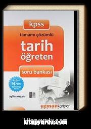 KPSS Tamamı Çözümlü Tarih Öğreten Soru Bankası